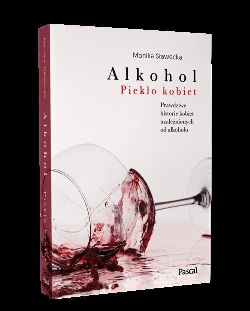 okładka Alkohol. Piekło kobiet, Książka | Monika  Sławecka