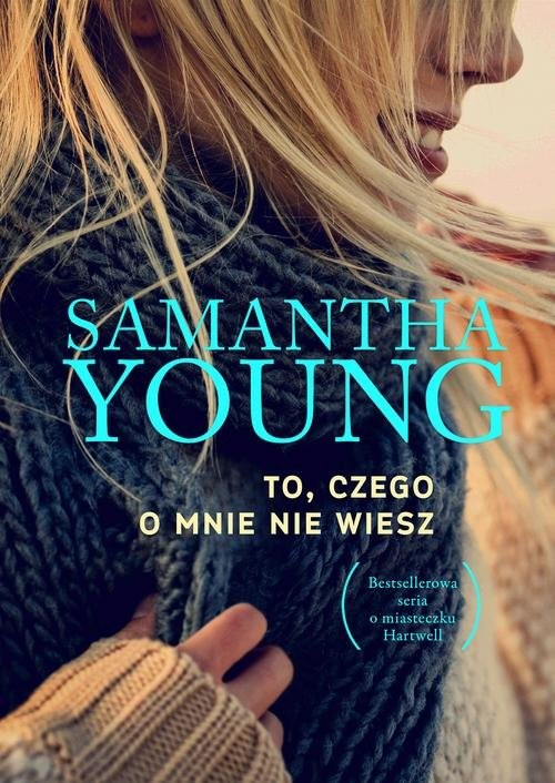 okładka To, czego o mnie nie wiesz, Książka   Samantha Young