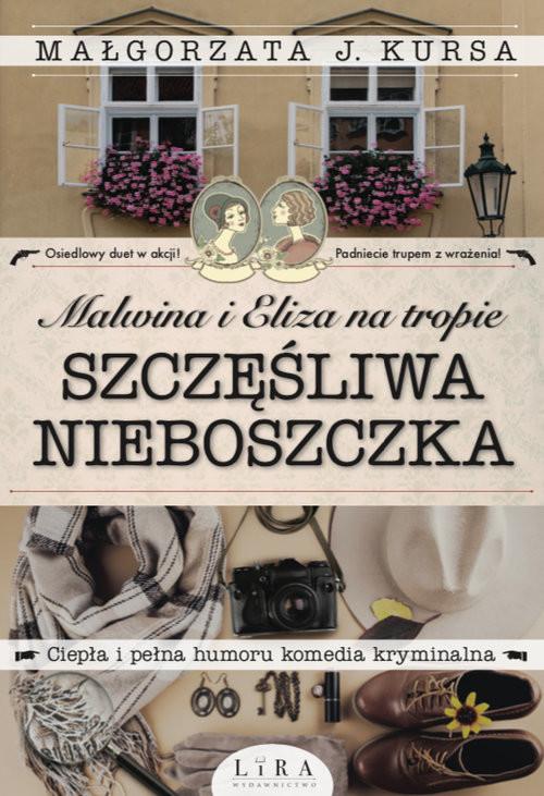 okładka Malwina i Eliza na tropie. Szczęśliwa nieboszczkaksiążka      J. Małgorzata Kursa