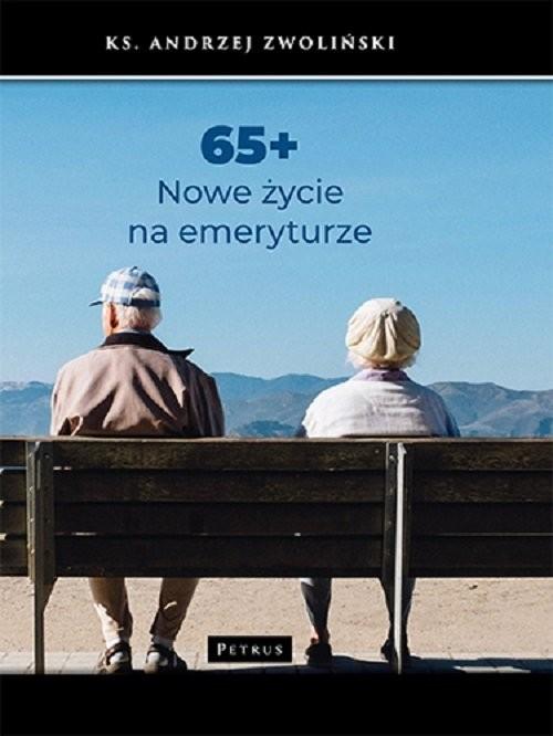 okładka 65+ Nowe życie na emeryturzeksiążka |  | Andrzej Zwoliński