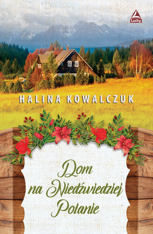 okładka Dom na niedżwiedziej polanieksiążka |  | Halina Kowalczuk