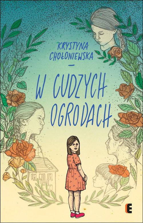 okładka W cudzych ogrodach, Książka | Krystyna Chołoniewska