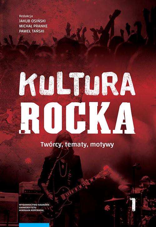 okładka Kultura rocka 1. Twórcy, tematy, motywy, Książka |