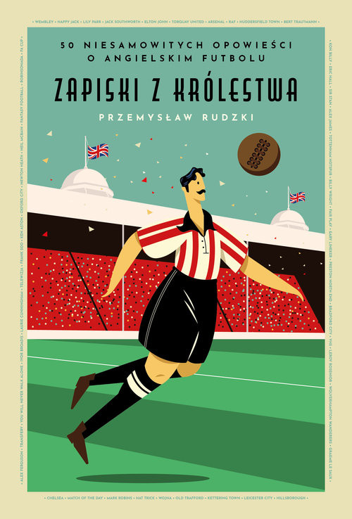 okładka Zapiski z Królestwa 50 niesamowitych historii o angielskim futbolu, Książka | Rudzki Przemysław
