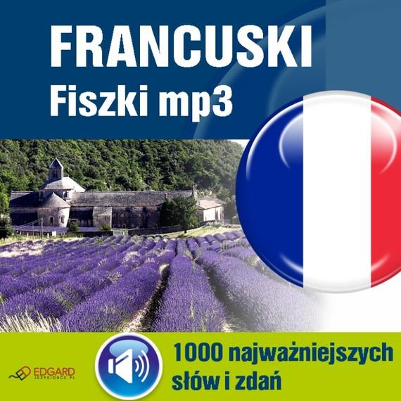 okładka Francuski Fiszki mp3 1000 najważniejszych słów i zdańaudiobook | MP3 | autor zbiorowy