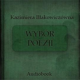okładka Wybór poezji, Audiobook   Iłłakowiczówna Kazimiera