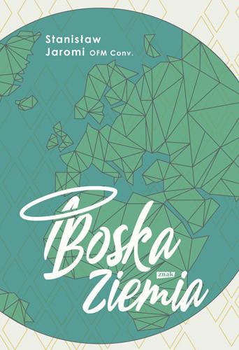 okładka Boska Ziemia, Książka | Jaromi Stanisław