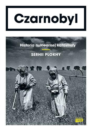 okładka Czarnobyl. Historia nuklearnej katastrofy, Książka | Plokhy Serhii