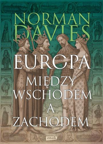 okładka Europa - między Wschodem a Zachodem [wyd. 2019], Książka | Davies Norman