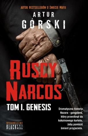 okładka Ruscy Narcos, tom I. Genesis, Książka | Artur Górski