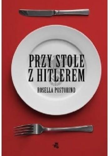 okładka Przy stole z Hitlerem, Książka | Postorino Rosella