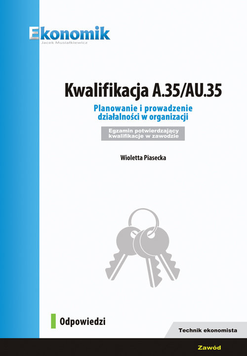 okładka Kwalifikacja A.35/AU.35 Planowanie i prowadzenie działalności w organizacji Egzamin potwierdzający, Książka   Piasecka Wioletta