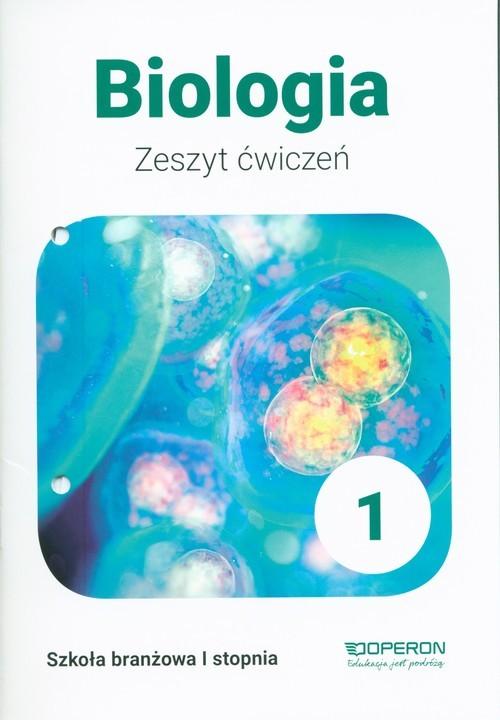 okładka Biologia 1 Zeszyt ćwiczeń Szkoła branżowa 1 stopnia, Książka | Beata Jakubiak, Renata Szymańska
