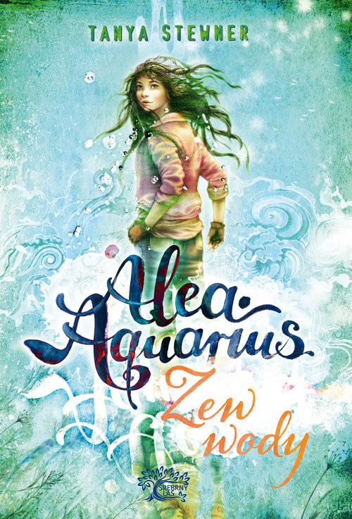 okładka Alea aquarius Zew wody, Książka   Stewner Tanya