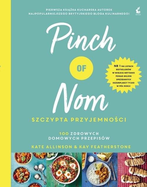 okładka Pinch of Nom Szczypta przyjemności, Książka | Kate Allinso, Kay Featherstone