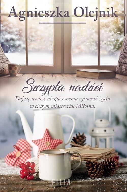 okładka Szczypta nadziei, Książka | Olejnik Agnieszka