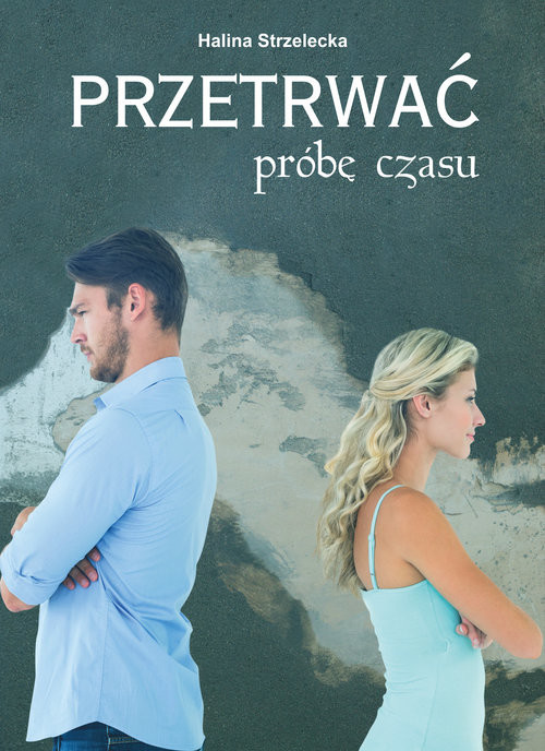 okładka Przetrwać próbę czasu, Książka | Strzelecka Halina
