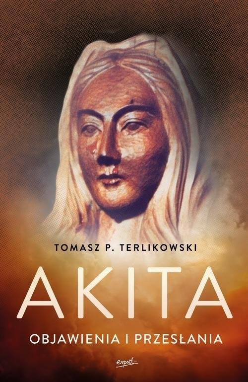 okładka Akita Objawienia i przesłania, Książka | Tomasz P Terlikowski