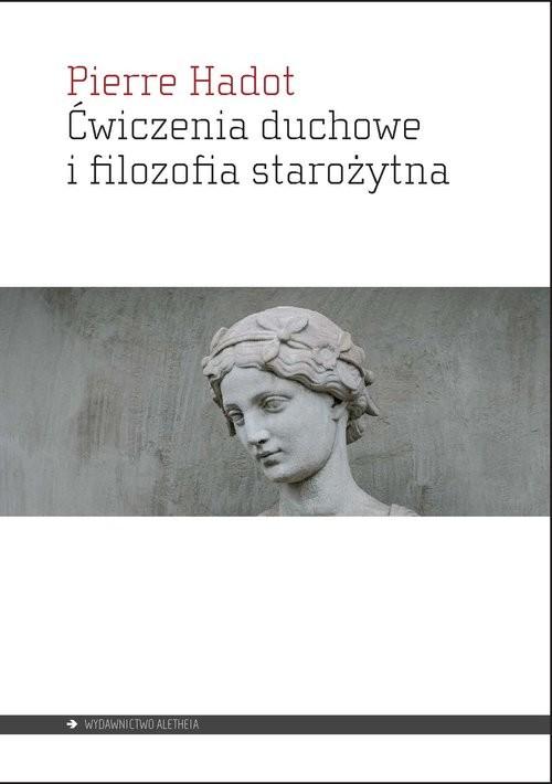 okładka Ćwiczenia duchowe i filozofia starożytna, Książka | Hadot Pierre
