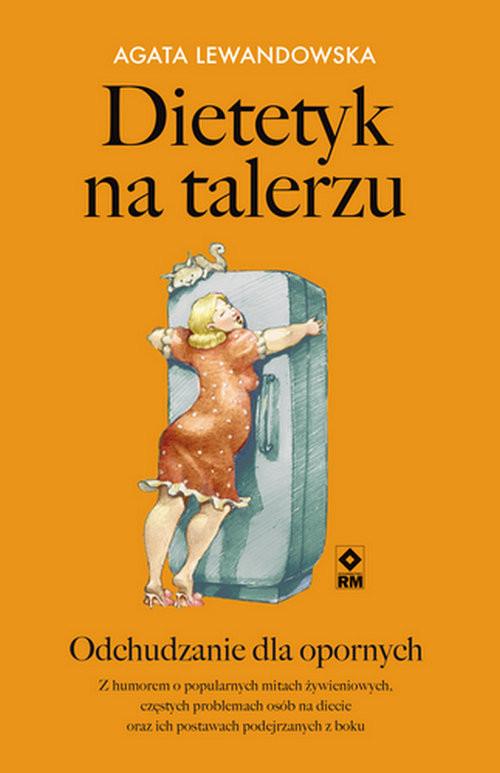 okładka Dietetyk na talerzu Odchudzanie dla opornych, Książka | Lewandowska Agata