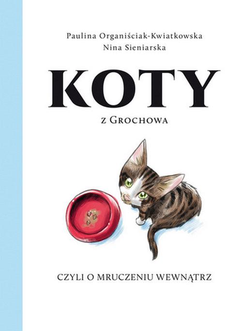okładka Koty z Grochowa, czyli o mruczeniu wewnątrz, Książka | Opracowanie zbiorowe