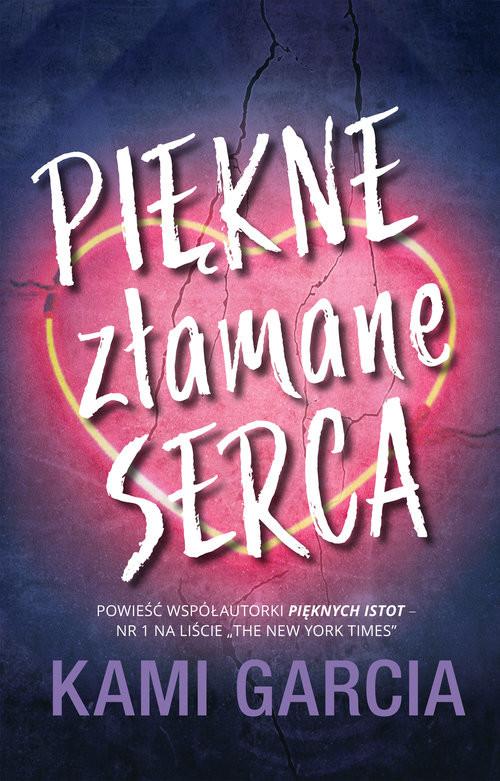 okładka Piękne złamane serca, Książka | Garcia Kami
