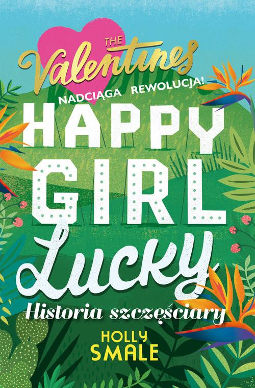 okładka Happy Girl Lucky Historia szczęściary, Książka | Smale H.