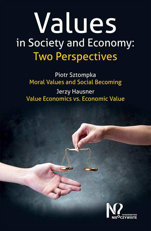 okładka Values in Society and Economy Two Perspectives, Książka | Piotr Sztompka, Jerzy Hausner