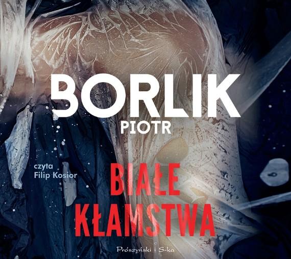 okładka Białe kłamstwaaudiobook | MP3 | Piotr Borlik