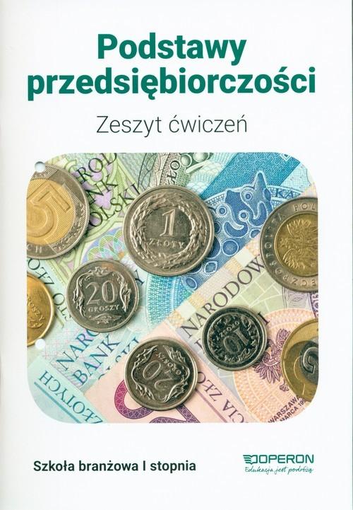 okładka Podstawy przedsiębiorczości Zeszyt ćwiczeń Szkoła branżowa 1 stopnia, Książka | Korba Jarosław
