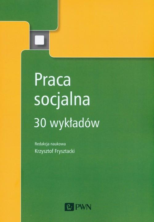 okładka Praca socjalna 30 wykładów, Książka |