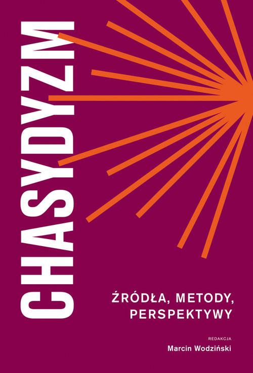 okładka Chasydyzm Źródła, metody, perspektywy, Książka | Wodziński Marcin