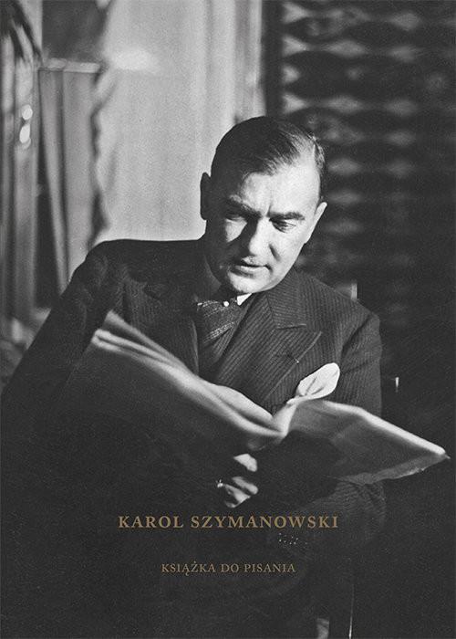 okładka Karol Szymanowski Książka do pisania, Książka | Tosza Bogdan