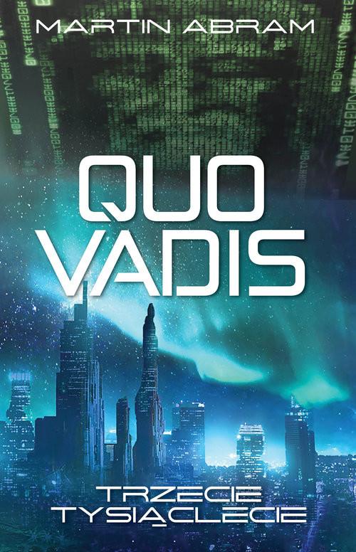okładka Quo vadis Trzecie tysiąclecie, Książka | Martin Abram