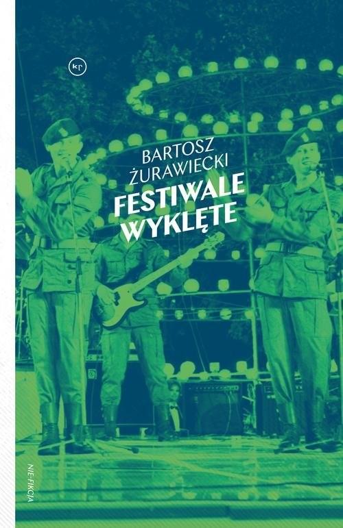 okładka Festiwale wyklęte, Książka | Żurawiecki Bartosz