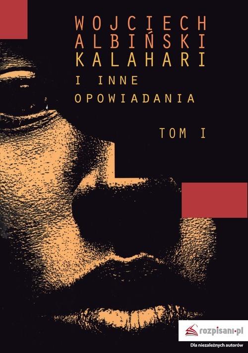 okładka Kalahari i inne opowiadania Tom 1, Książka | Albiński Wojciech