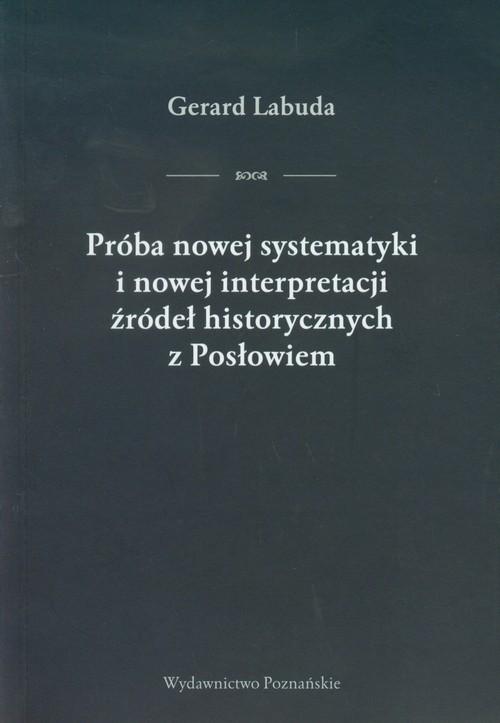 okładka Próba nowej systematyki i nowej interpretacji źródeł historycznych z Posłowiem, Książka | Labuda Gerard
