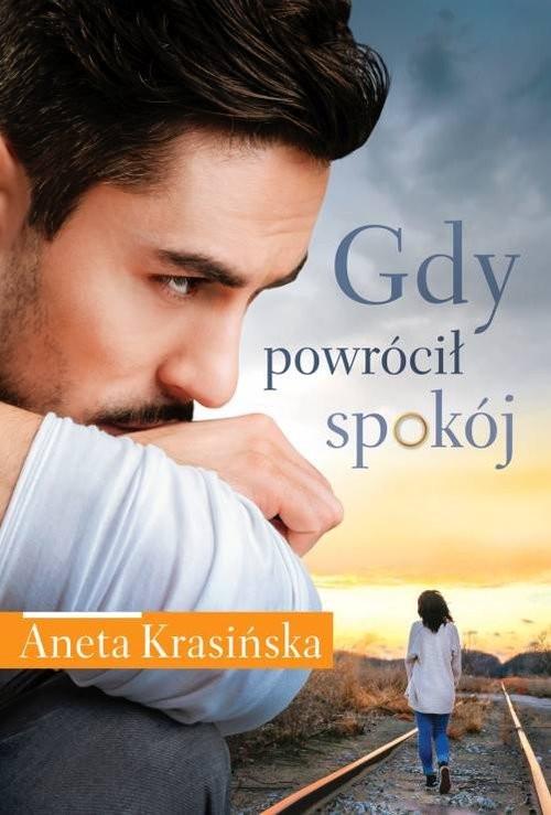 okładka Gdy powrócił spokój, Książka | Krasińska Aneta