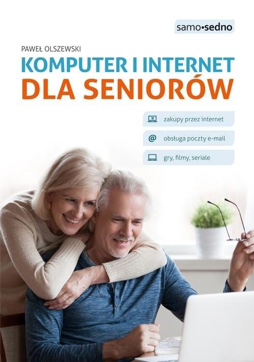 okładka Samo Sedno Komputer i internet dla seniorów, Książka | Olszewski Paweł
