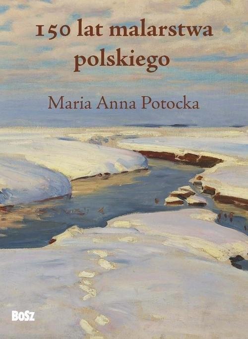 okładka 150 lat malarstwa polskiego, Książka | Maria Anna Potocka