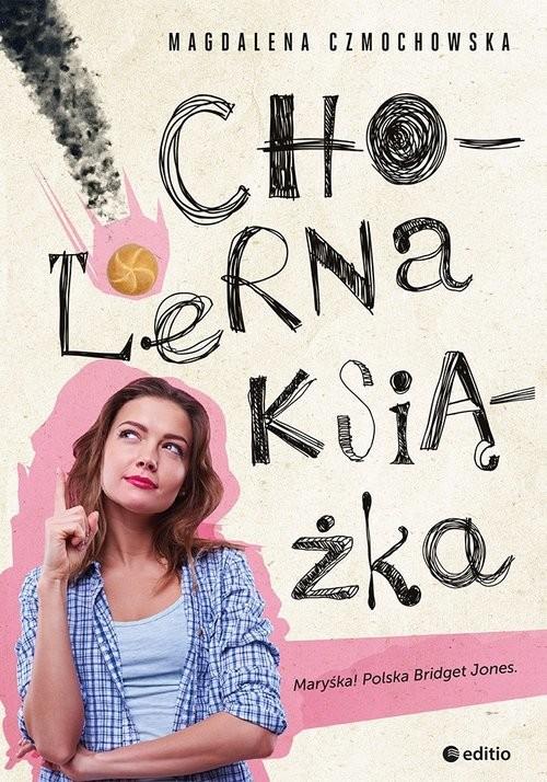 okładka Cholerna książka, Książka   Czmochowska Magdalena