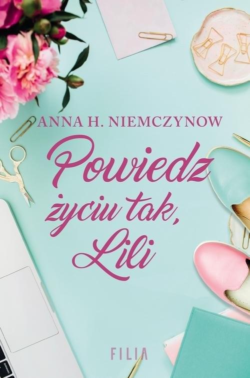 okładka Powiedz życiu tak Lili, Książka | Anna H. Niemczynow