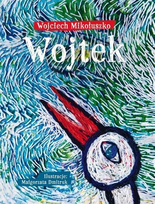 okładka Wojtek, Książka | Mikołuszko Wojciech