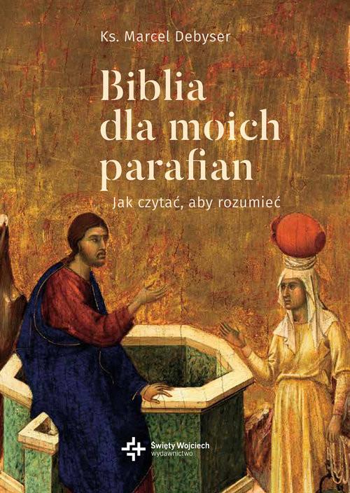 okładka Biblia dla moich parafian Jak czytać, aby rozumieć, Książka | Debyser Marcel