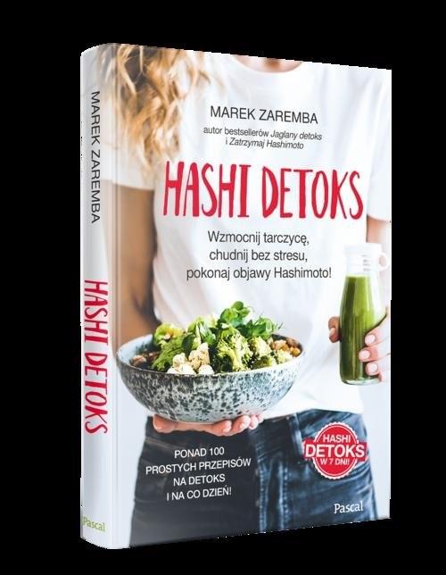 okładka Hashi detoks. Wzmocnij tarczycę, chudnij bez stresu, pokonaj objawy Hashimoto!, Książka   Zaremba Marek