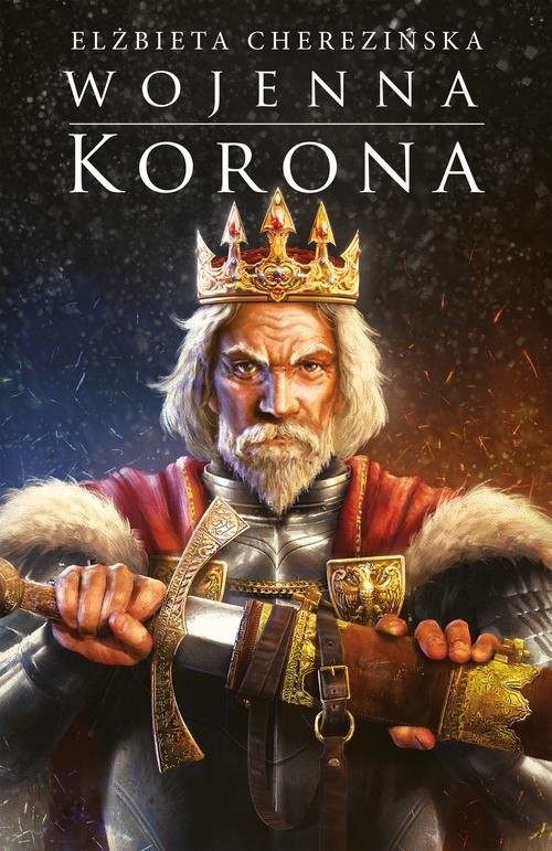 okładka Wojenna korona, Książka | Elżbieta Cherezińska