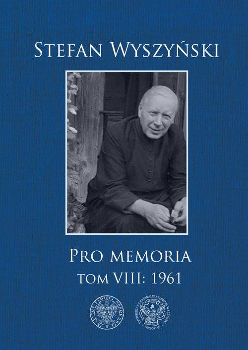 okładka Pro memoria, Tom 8: 1961, Książka | Wyszyński Stefan