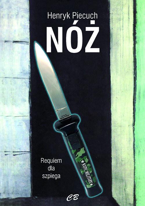 okładka Nóż. Requiem dla szpiega, Książka | Piecuch Henryk