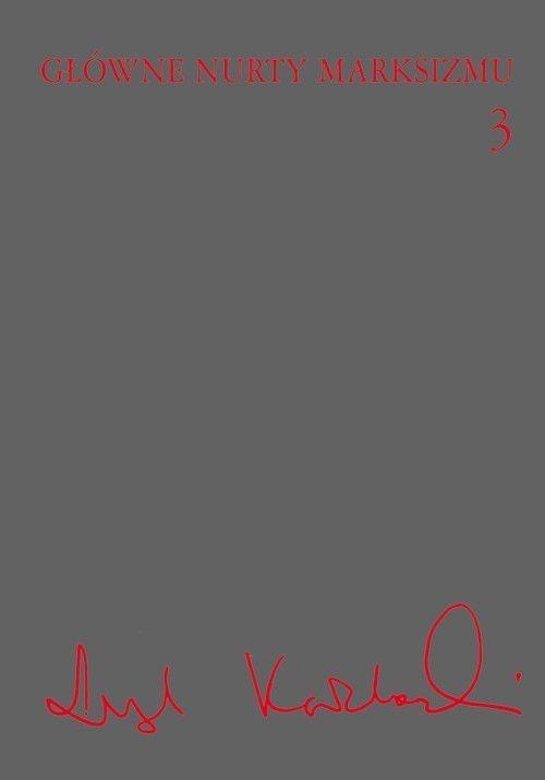 okładka Główne nurty marksizmu Tom 3, Książka | Kołakowski Leszek