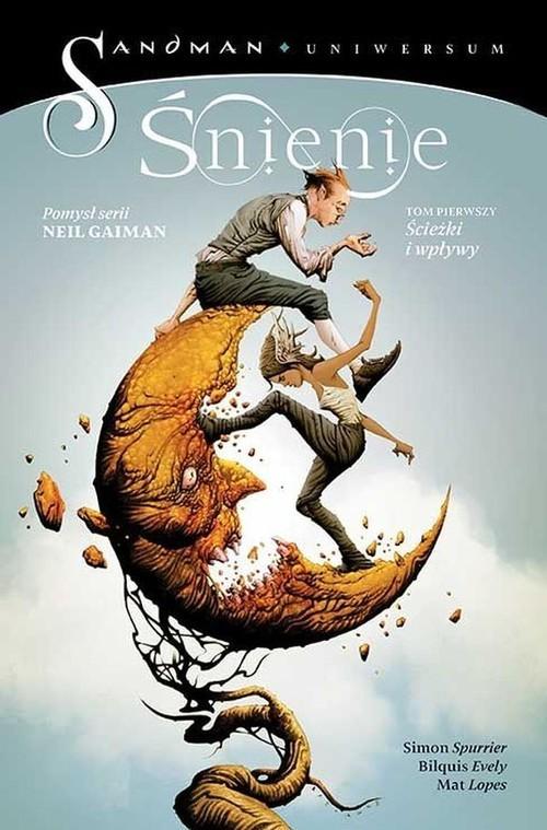 okładka Śnienie Ścieżki i wpływy Tom 1, Książka | Spurrier Simon